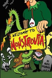 Welcome to Monstrovia by Mark H. Newhouse