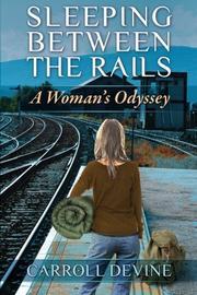 Sleeping Between the Rails by Carroll Devine