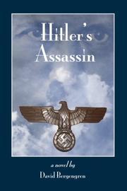 HITLER'S ASSASSIN by David Bergengren