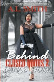 Behind Closed Doors by A.L. Smith