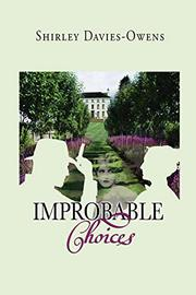 IMPROBABLE CHOICES by Shirley Davies-Owens