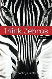 Think Zebras by Kathryn Scott