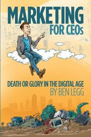 MARKETING FOR CEOs by Ben Legg