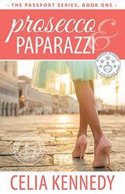 Prosecco & Paparazzi by Celia Kennedy