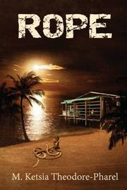 Rope by M. Ketsia Theodore-Pharel