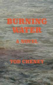 BURNING WATER by Tod Cheney