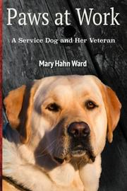 PAWS AT WORK by Mary Hahn Ward