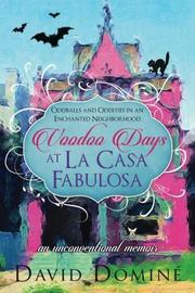 VOODOO DAYS AT LA CASA FABULOSA by David Domine