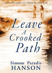 Leave a Crooked Path by Simone Paradis Hanson