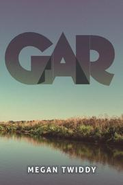 Gar by Megan Twiddy