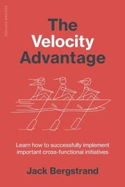 THE VELOCITY ADVANTAGE by Jack Bergstrand