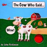 THE COW WHO SAID...WOW! by John  Perkinson