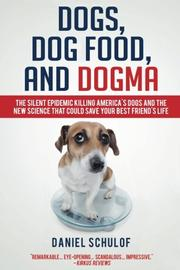 Dogs, Dog Food, and Dogma by Daniel Schulof