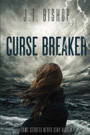 CURSE BREAKER by J. T.  Bishop