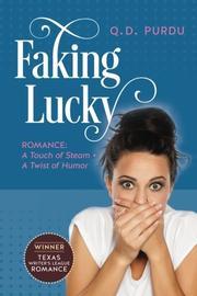 FAKING LUCKY by Q.D. Purdu