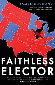 FAITHLESS ELECTOR by James McCrone