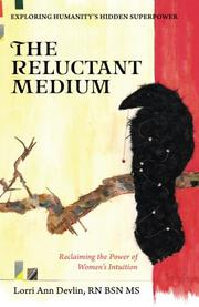 THE RELUCTANT MEDIUM by Lorri Ann  Devlin