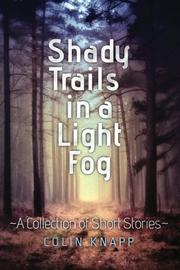 SHADY TRAILS IN A LIGHT FOG by Colin Knapp