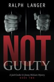 NOT GUILTY by Ralph Langer