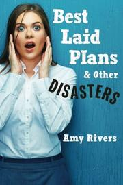 BEST LAID PLANS & OTHER DISASTERS by Amy Rivers