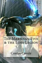 THE MERIDIAN FIVE & THE LOST LEGION by