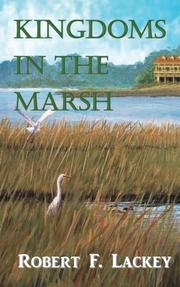 KINGDOMS IN THE MARSH by Robert F.  Lackey