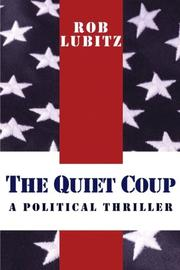 THE QUIET COUP by Rob Lubitz