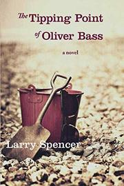 THE TIPPING POINT OF OLIVER BASS by Larry Spencer