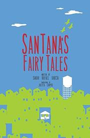 SANTANA'S FAIRY TALES by Sarah Rafael García