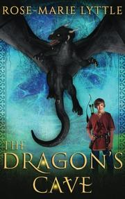 THE DRAGON'S CAVE by Rose-Marie Lyttle