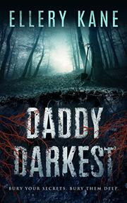 DADDY DARKEST by Ellery A. Kane