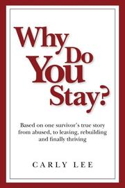 WHY DO YOU STAY? by Carly Lee