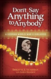 DON'T SAY ANYTHING TO ANYBODY by Brigitte Z.  Yearman