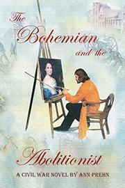 THE BOHEMIAN AND THE ABOLITIONIST by Ann  Prehn