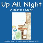 UP ALL NIGHT by Jen E.  Lis