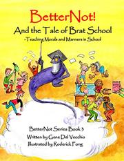 BETTERNOT! AND THE TALE OF BRAT SCHOOL by Gene Del Vecchio
