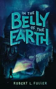 IN THE BELLY OF THE EARTH by Robert L. Fuller