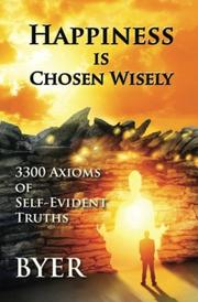 HAPPINESS IS CHOSEN WISELY by Byer