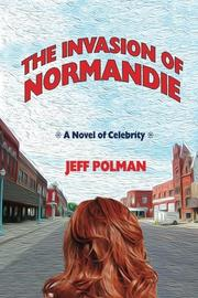 THE INVASION OF NORMANDIE by Jeff  Polman