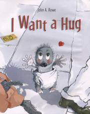I WANT A HUG by John A. Rowe