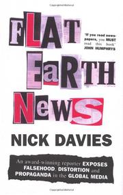 FLAT EARTH NEWS by Nick Davies