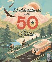 50 ADVENTURES IN THE 50 STATES by Kate Siber
