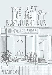 THE ART OF THE RESTAURATEUR by Nicholas Lander