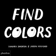 FIND COLORS by Tamara Shopsin