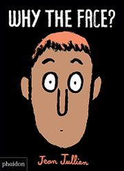 WHY THE FACE? by Jean Jullien