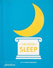 MY ART BOOK OF SLEEP by Shana Gozansky