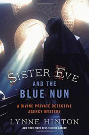 SISTER EVE AND THE BLUE NUN by Lynne Hinton