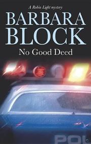 NO GOOD DEED by Barbara Block
