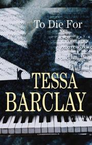 TO DIE FOR by Tessa Barclay