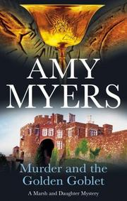MURDER AND THE GOLDEN GOBLET by Amy Myers